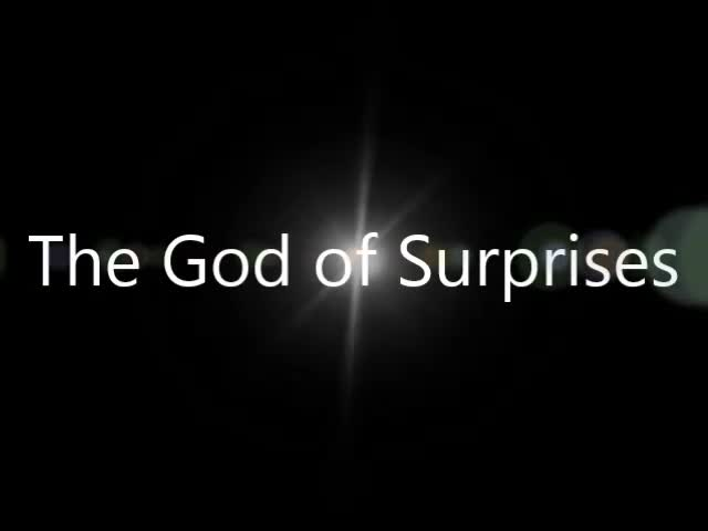 the god of surprises
